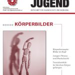 """Körperbilder: Das neue """"Thema Jugend"""" stellt die Identitätsbildung auf den Prüfstand"""