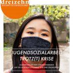 Neuerscheinung: Jugendsozialarbeit trotz(t)Krise – Auswirkungen der Coronapandemie auf die Jugendsozialarbeit und ihre Zielgruppen